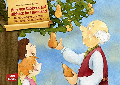 Herr von Ribbeck auf Ribbeck im Havelland - Bildderbuchgeschichten für unser Erzähltheater. Entdecken. Erzählen. Begreifen. Kamishibai Bildkartenset. (Bilderbuchgeschichten für unser Erzähltheater)
