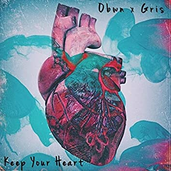 Keep Your Heart (feat. Gris)