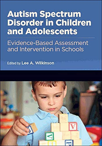 Autism Spectrum Disorder in Children and Adolescents (Evidence-Based Assessment and Intervention in