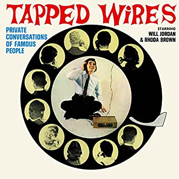 Tapped Wires - Private Conversations Of Famous People