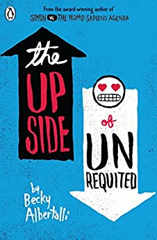 The Upside of Unrequited by [Becky Albertalli]