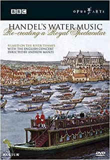 Handel's Water Music: Recreating a Royal Spectacular / Andrew Manze by G.F. Handel