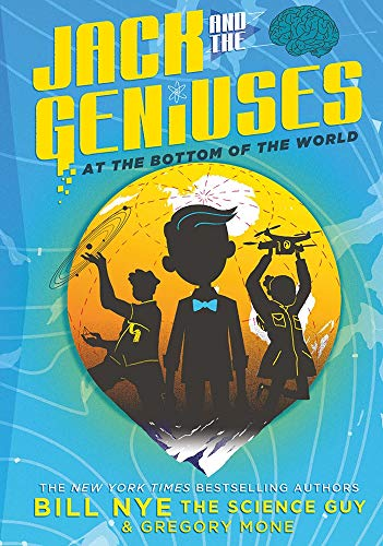 Jack and the Geniuses: At the Bottom of the World Action Adventure Detectives Fiction How It Literature Mysteries Nature Science Siblings Works