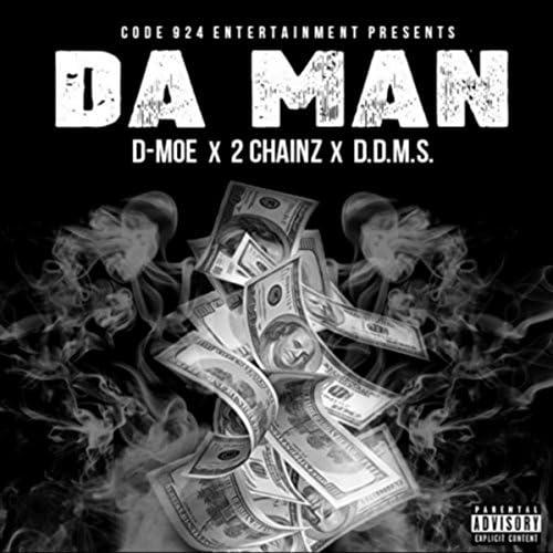 D-Moe, 2 Chainz & D.D.M.S.