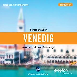 Fernweh: Sprachurlaub in Venedig                   Autor:                                                                                                                                 div.                               Sprecher:                                                                                                                                 N.N.                      Spieldauer: 52 Min.     4 Bewertungen     Gesamt 4,0
