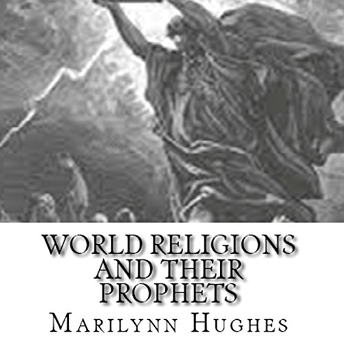 World Religions and Their Prophets! audiobook cover art