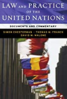Law and Practice of the United Nations: Materials and Commentary