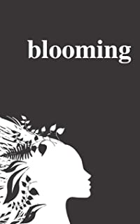 شکوفه زدن: شعرهایی در مورد عشق ، کشف خود و زنانگی (به ماه و بازگشت)