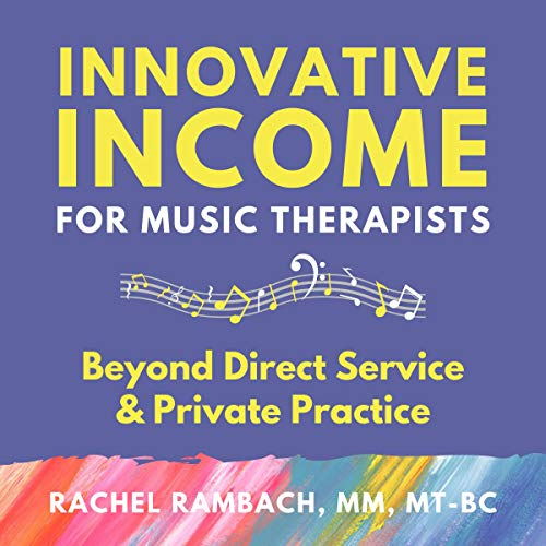 Innovative Income for Music Therapists audiobook cover art