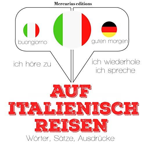 Italienisch sprechen auf Reisen audiobook cover art