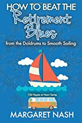 How to Beat the Retirement Blues: From the Doldrums to Smooth Sailing Paperback