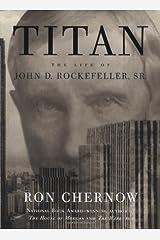 Titan: The Life of John D. Rockefeller, Sr. Hardcover