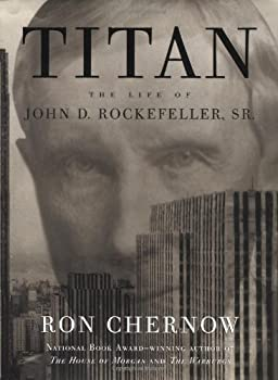 Titan: The Life of John D. Rockefeller, Sr. book cover