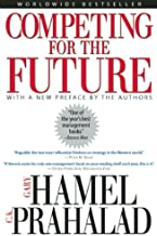 Competing for the Future by Gary Hamel C. K. Prahalad(1996-04-01)