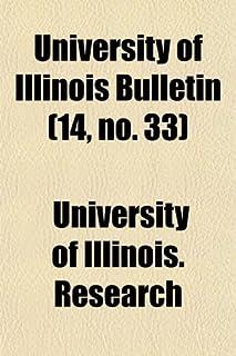 University of Illinois Bulletin (Volume 14, No. 33)