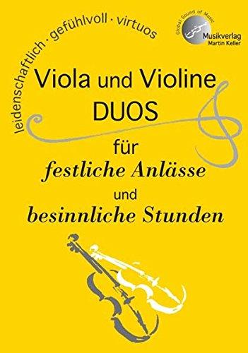 VIOLA und VIOLINE, DUOS für festliche Anlässe und besinnliche Stunden: MVK 801706 ; www.musikverlag-keller.de ; Musikverlag Martin Keller