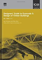 Designers' Guide to Eurocode 5: Design of Timber Buildings: EN 1995-1-1 (Eurocode Designers' Guide)
