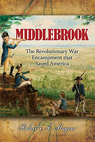 Middlebrook: The Encampment That Saved America