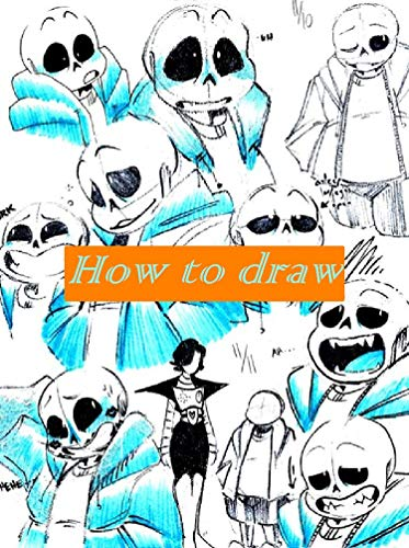 How to draw Undertale : Easy Techniques and Step-by-Step Drawings for People (English Edition)