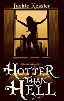 Hotter Than Hell: Number 3 in series (Hell on Earth) by [Jackie Kessler]