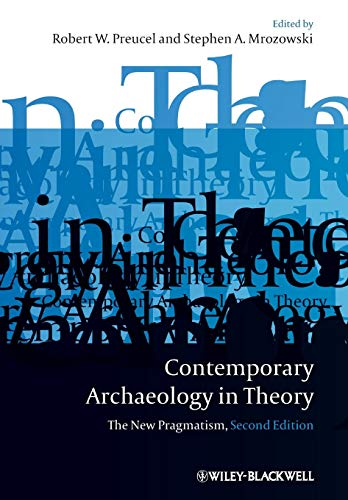 Download Contemporary Archaeology in Theory: The New Pragmatism, 2nd Edition (Coursesmart) 1405158530