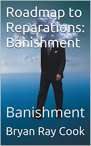 Roadmap to Reparations: Banishment: Banishment