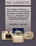 Paul Folliard, Petitioner, v. Helen Semler, Administratrix of Estate of Natalia Semler et al. U.S. Supreme Court Transcript of Record with Supporting Pleadings