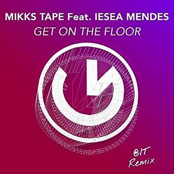Get on the Floor (feat. Iesea Mendez) [@IT Remix]