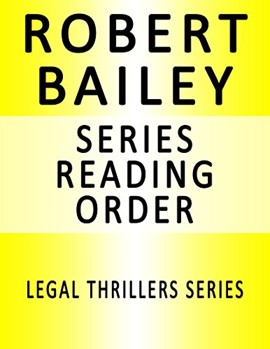ROBERT BAILEY — SERIES READING ORDER (SERIES LIST) — IN ORDER: MCMURTRIE AND DRAKE LEGAL THRILLERS, THE PROFESSOR AND BETWEEN BLACK AND WHITE