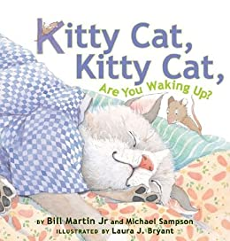 Kitty Cat, Kitty Cat, Are You Waking Up? by [Bill Martin Jr., Laura J. Bryant]