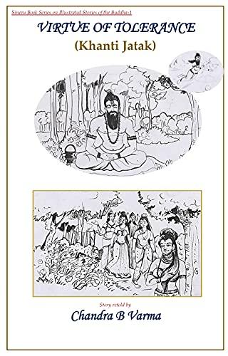 Virtue of Tolerance : (Khanti Jatak) (Sineru Book Series on Illustrated Stories of the Buddha 1) (English Edition)
