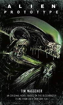 Alien: Prototype by [Tim Waggoner]