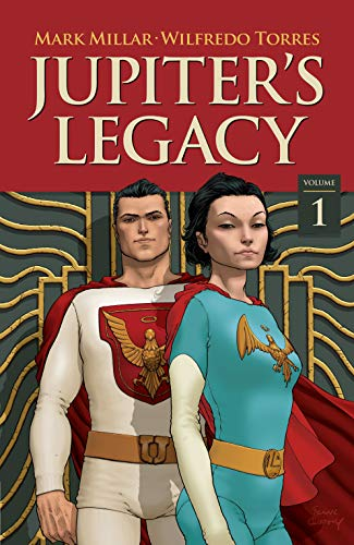 Jupiter's Legacy Vol. 1 by [Mark Millar, Frank Quitely, Wilfredo Torres, Davide Gianfelice]