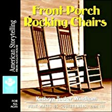 Front-Porch Rocking Chairs: What Makes Us Southerners, Volume III