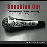 Speaking Out: Underrepresented Students Challenging the Inequities of College Access