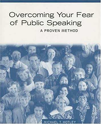 Overcoming Your Fear of Public Speaking: A Proven Method by Michael T. Motley (1997-08-30)