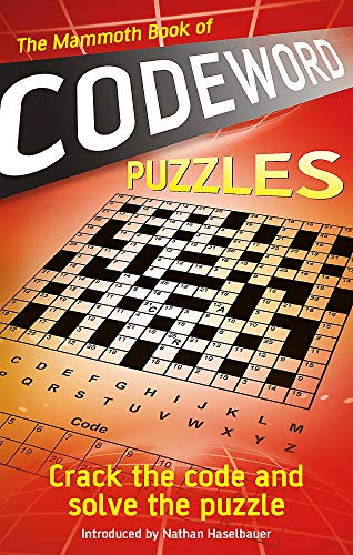 The Mammoth Book of Codeword Puzzles: Crack the code and solve the puzzle (Mammoth Books)