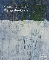 Maria Beykirch: Paper Dances (Juergen B. Tesch)