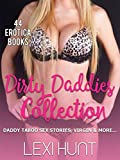 DIRTY DADDIES COLLECTION: 44 Erotica Books - DADDY TABOO SEX STORIES, VIRGIN & MORE...