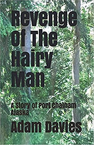 Revenge Of The Hairy Man: A Story of Port Chatham Alaska (English Edition)