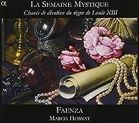 La Semaine Mystique-Chants de devotion du regne de Louis XIII