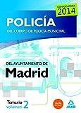 Policía del Cuerpo de Policía Municipal del Ayuntamiento de Madrid. Temario vol 2