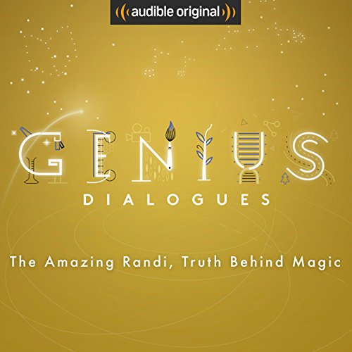 Ep. 6: The Amazing Randi, Truth Behind Magic (The Genius Dialogues) audiobook cover art