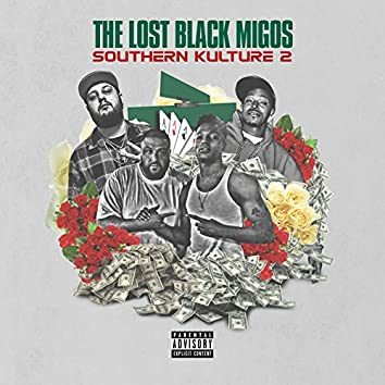 The Lost Black Migos: Southern Kulture 2