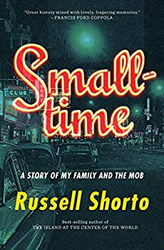 Smalltime  A Story of My Family and the Mob