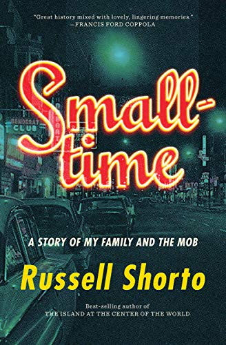 Compare Textbook Prices for Smalltime: A Story of My Family and the Mob  ISBN 9780393245585 by Shorto, Russell