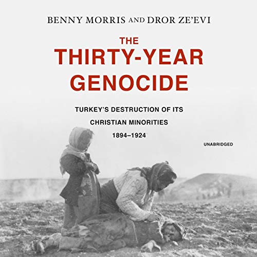 The Thirty-Year Genocide     Turkey's Destruction of Its Christian Minorities, 1894-1924              De :                                                                                                                                 Benny Morris,                                                                                        Dror Ze'evi,                                                                                        Claire Bloom                               Lu par :                                                                                                                                 Stefan Rudnicki                      Durée : 21 h et 56 min     Pas de notations     Global 0,0