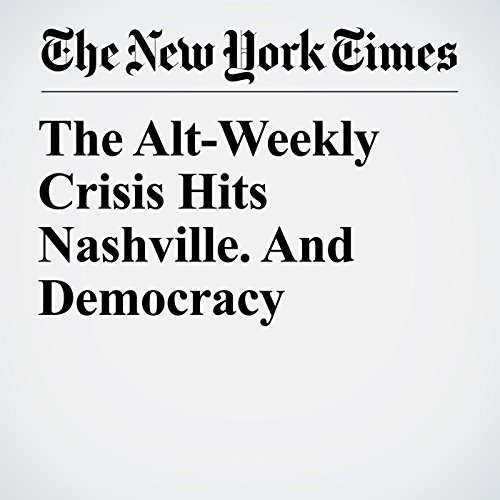 The Alt-Weekly Crisis Hits Nashville. And Democracy copertina