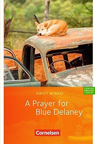 Cornelsen English Library - Fiction: 9. Schuljahr, Stufe 3 - A Prayer for Blue Delaney: Lektüre zu