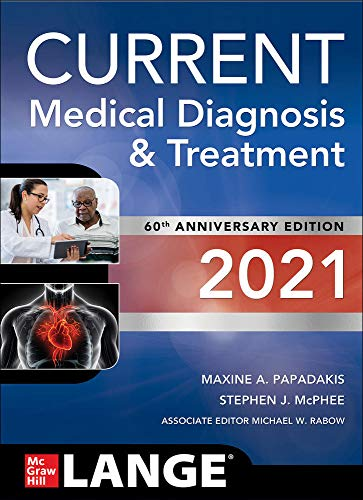 Compare Textbook Prices for CURRENT Medical Diagnosis and Treatment 2021 60 Edition ISBN 9781260469868 by Papadakis, Maxine,McPhee, Stephen,Rabow, Michael